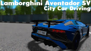 city car driving lamborghini city car driving 1 5 4 2015 lamborghini aventador sv custom