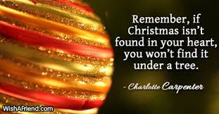 remember if christmas isn u0027t found in merry christmas quote