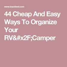 24 Easy Rv Organization Tips by 44 Cheap And Easy Ways To Organize Your Rv Camper Rv Organizing