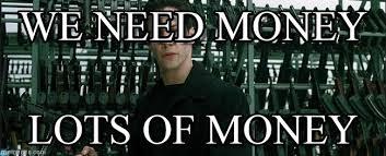 I Need Money Meme - we need money matrix guns neo meme on memegen
