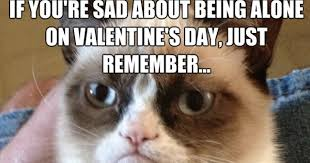 grumpy cat valentines grumpy cat on being alone on s day dr heckle