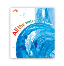 all the water in the world book by george ella lyon katherine