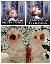 Do You Want To Build A Snowman Meme - do you wanna build a snow man creepy by tsenpey meme center