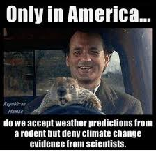 Republican Memes - only in america republican memes do we accept weather predictions