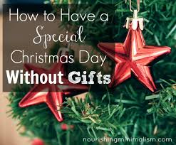 a special christmas how to a special christmas day without gifts nourishing