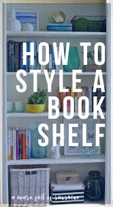 how to style a bookshelf and a free decorating course for you