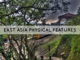 East Asia Physical Map by East Asia Physical Features By Taylor May