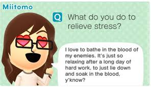 nothing like relaxing in a nothing like a blood bath to settle miitomo your meme