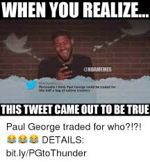 Paul George Memes - when you realize personally i think paul george could be traded for