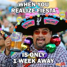 San Antonio Memes - are you ready for fiesta take a look my san antonio from the