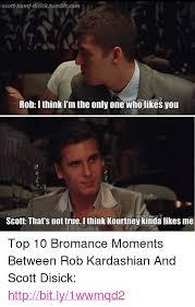 Bromance Memes - scott bamf disicktumblrcom scott that s not true ithink kourtney