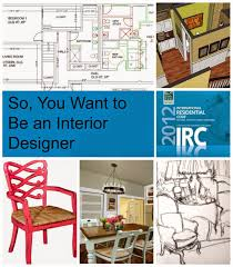 I Want To Be An Interior Designer | house revivals so you want to be an interior designer