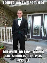 Tuxedo Meme - don t always wear a tuxedo