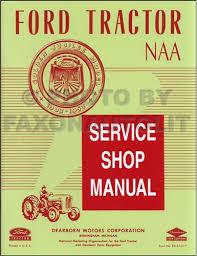 1953 1955 ford naa u0026 golden jubilee tractor repair shop manual reprint