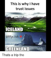 Iceland Meme - iceland and greenland meme and best of the funny meme