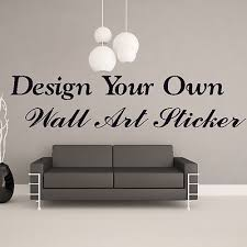 Your Own Personalised Custom Wall Sticker Art Quote Vinyl Transfer - Design your own wall art stickers