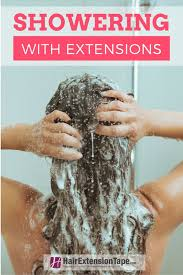 in extensions showering with in extensions hair extension