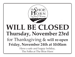 closed for thanksgiving the shoe horn for