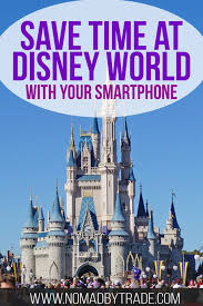 Arkansas How To Become A Disney Travel Agent images How to save time at disney world using your smartphone nomad by jpg