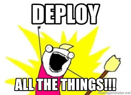 All The Things Meme - deploy all the things all te things meme generator