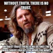No Trust Meme - without truth there is no trust without trust there is no us