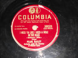 bailey quinn i need ya like i need a hole in the head pearl bailey 1947