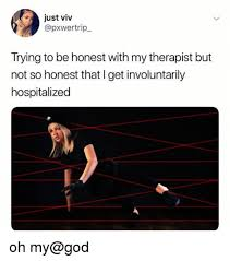 Therapist Meme - therapy memes and humor any neurotic person will get a kick out of