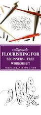 calligraphy flourishing for beginners free worksheet the