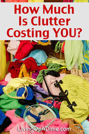 how much is clutter costing you money time and energy