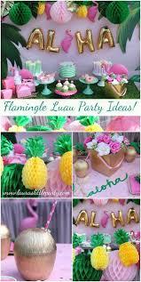 luau birthday party let s flamingle luau luau summer and flamingo