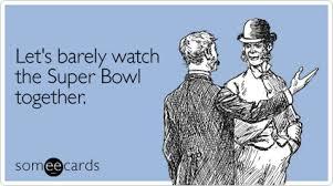 Funny Superbowl Memes - funny super bowl memes ecards someecards