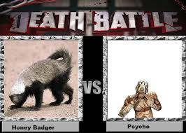 Honey Badger Meme - death battle far cry honey badger vs psycho by murlocoverlord on