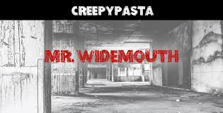 mr widemouth creepypasta