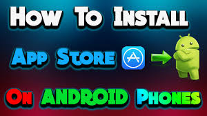 app store for android tutorial how to install app store on android phones