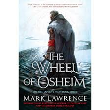 war of the worlds book report the wheel of osheim the red queen s war 3 by mark lawrence