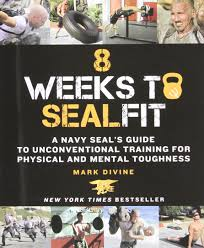 8 weeks to sealfit a navy seal u0027s guide to unconventional training