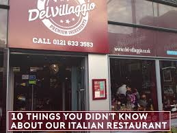 10 things you didn u0027t know about our italian restaurant del
