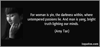 for is yin the darkness within where untempered passions