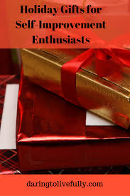 Holiday Gift Ideas Holiday Gift Ideas For Self Improvement Enthusiasts Daring To