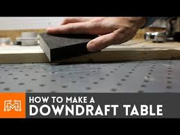 delta downdraft sanding table downdraft table how to youtube