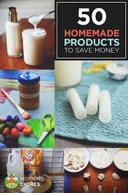 50 homemade products to save money and be healthier