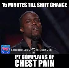 Chest Pain Meme - chest pain funny nurse nursing shift change nursing pinterest