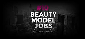 commercial model job description modeling jobs beauty models become a model 10 model agency one