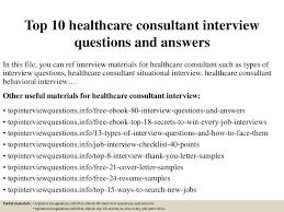 top10healthcareconsultantinterviewquestionsandanswers 150324072616 conversion gate01 thumbnail 4 jpg cb u003d1427200025