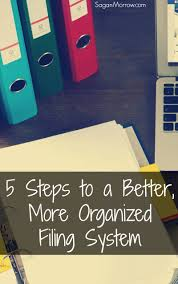5 steps to a better more organized filing system organizing
