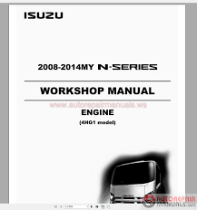isuzu 2008 2014my n series engine 4hg1 model workshop manual