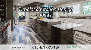 timeless kitchen design ideas timeless kitchen designs ideas monmouth county nj kitchen krafter