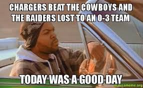 Chargers Raiders Meme - chargers beat the cowboys and the raiders lost to an 0 3 team today