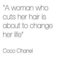 Coco Chanel Meme - a woman who cuts her hair is about to change her life coco chanel