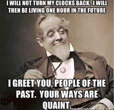 Turn On Memes - fall back dst memes locktheclock stop changing clocks for